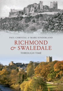 Richmond and Swaledale Through Time